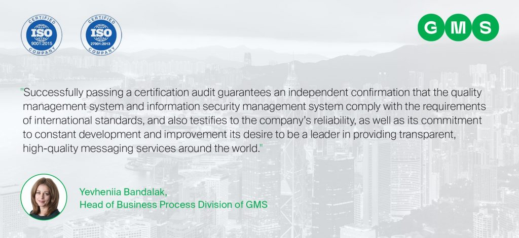 GMS has successfully passed the ISO 9001:2015 and ISO/IEC 27001:2013 certification audits