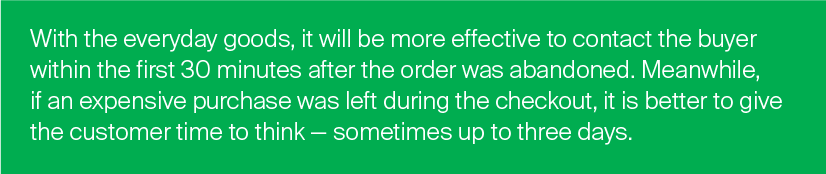 be more effective to contact the buyer within the first 30 minutes after the order was abandoned